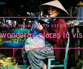7 wonderful places in Vietnam for Spanish